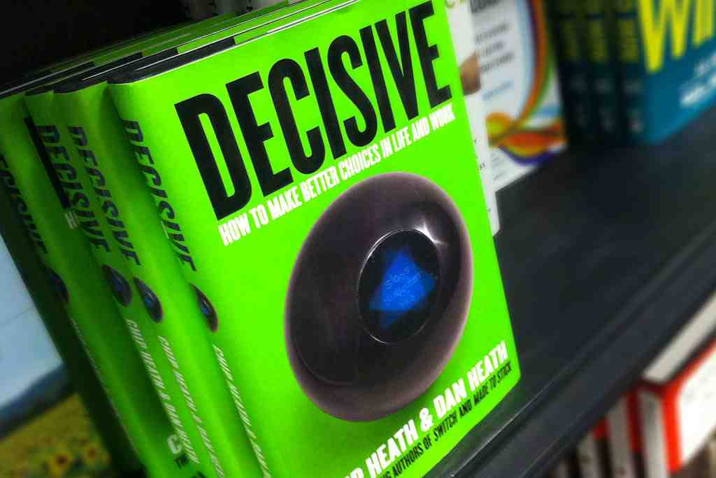 Decisive: How To Make Better Decisions In Life And Work | Careershifters